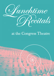 Lunchtime Musical Recitals at the Congress Theatre Cwmbran