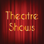 Upcoming Theatre Shows